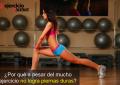 ¿Por qué a pesar del mucho ejercicio no logra piernas duras?